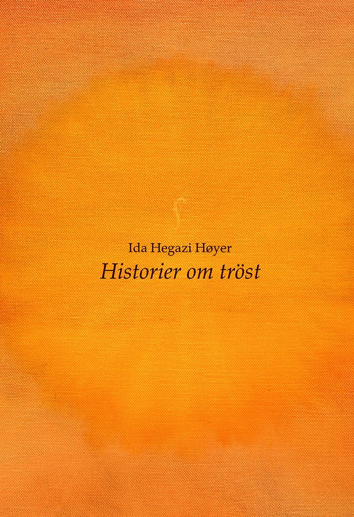 Ida Hegazi Høyer - Historier om tröst